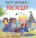 cover art for recycling picture book Why Should I Recycle?