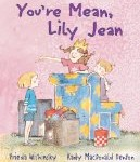 cover art for anti bullying picture book You're Mean Lily Jean