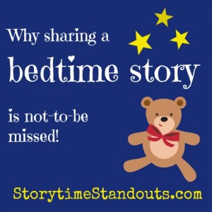 Storytime Standouts explains why sharing a bedtime story is not to be missed