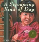 A Screaming Kind of Day by Rachna Gilmore is much more than just a story about a deaf child