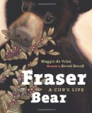 Storytime Standouts writes about Fraser Bear, A Cubs Life
