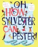 A picture book about good manners, Oh, How Sylvester Can Pester!