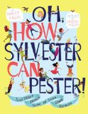 Oh, How sylvester can pester
