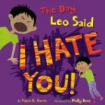 Childrens books about anger, The Day Leo Said I Hate You