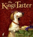 Storytime Standouts looks at picture book, The King's Taster by Kenneth Oppel and Steve Johnson, Lou Fancher