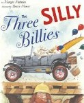 Storytime Standouts looks at The Three Silly Billies, a picture book by Margie Palatini and Barry Moser
