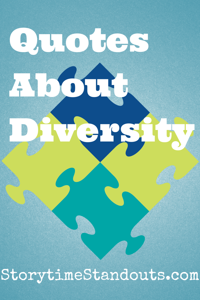 Quotes On Diversity Quotes About Diversity Collectedstorytime Standouts