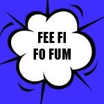 Print Awareness includes FEE FI FO FUM