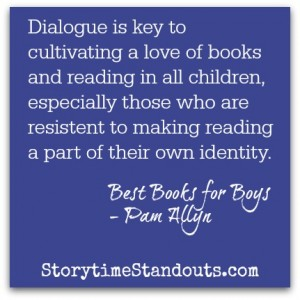 Dialogue is key... Storytime Standouts recommends Pam Allyn's Best Books for Boys