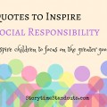 Quotes to Inspire Social Responsibility from StorytimeStandouts.com