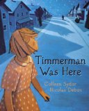 Storytime Standouts Looks at Wonderful Canadian Picture Books including Timmerman was Here