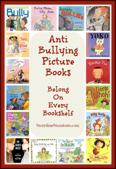 Storytime Standouts shares an outstanding selection of anti bullying picture books.