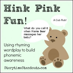 Storytime Standouts recommends using Hink Pinks to support the development of phonemic awareness in children