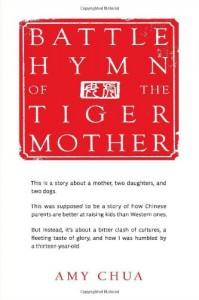 Adult Non-Fiction: Battle Hymn of the Tiger Mother A.K.A. Ambitious Bully