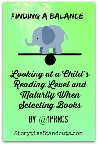 Finding a Balance - Looking at a Child's Reading Level and Maturity When Selecting Books
