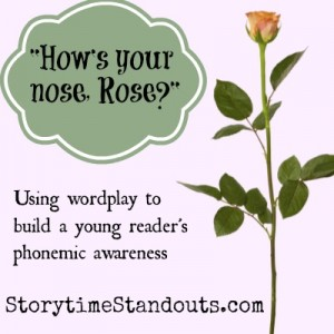 How's Your Nose Rose? Wordplay to support Phonemic Awareness