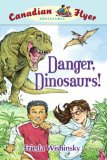image of cover art for Canadian Flyer Adventures Danger, Dinorsaurs