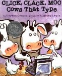 Storytime Standouts Looks at CLICK CLACK MOO Cows that Type