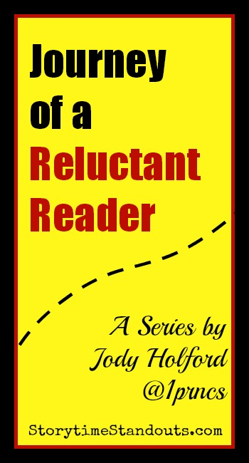 Journey of a Reluctant Reader - a series of posts by Storytime Standouts' Guest Contributor