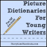 free printable picture dictionaries for young writers and ESL students from Storytime Standouts.com