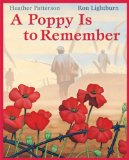 Storytime Standouts looks at a Remembrance Day resource for young children, A Poppy Is to Remember by Heather Patterson and Ron Lightburn