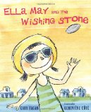 Ella May and the Wishing Stone - a picture book about wishes, friendship and imagination