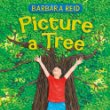 Picture a Tree by Barbara Reid.