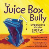 The Juice Box Bully - Anti Bullying Picture Book that Works for Middle Grades