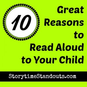 10 Great Reasons to Read Stories Aloud to Your Child