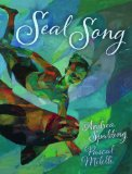 Storytime Standouts looks at Seal Song, a picture book by Andrea Spalding and Pascal Milelli