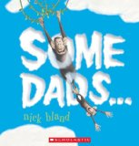 Some Dads... by Nick Bland, a delightful picture book about dads