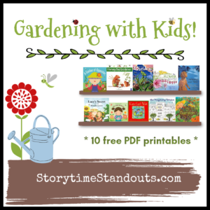 Teaching Kids About Gardening, Storytime Standouts shares gardening theme picture books and printables for children