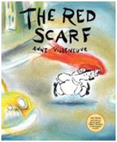 Storytime Standouts looks at Anne Villeneuve's award winning wordless picture book, The Red Scarf