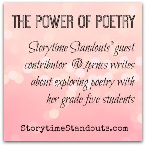 The Power of Poetry - Storytime Standouts Guest Contributor writes about exploring poetry with middle grade students