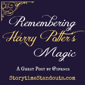 Remembering Harry Potters Magic A Guest Post by @1prncs