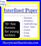 Storytime Standouts offers more than 70 free interlined paper designs including holidays, seasons, antibullying, farm, pirate and more themes