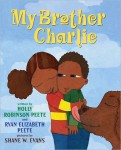 My Brother Charlie, an Autism Picture Book, informs and Inspires, recommended by Storytime Standouts