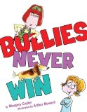 cover art for Bullies Never Win, an anti bullying picture book