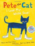 cover image of Pete the Cat I Love My White Shoes
