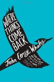 Teen fiction excellence:  Where Things Come Back by John Corey Whaley