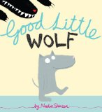 cover art for picture book Good Little Wolf by Nadia Shireen