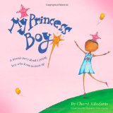 A picture book about acceptance My Princess Boy
