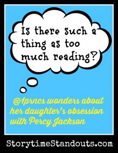Storytime Standouts' guest contributor asks Is there such a thing as too much reading?
