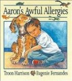 Children's books about allergies including Aaron's Awful Allergies