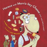 image of cover art for Horace and Morris Say Cheese a picture book about allergies