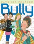 image of Bully cover art an anti bullying picture book for older readers
