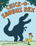 anti bullying picture book Chick O Saurus Rex by Lenore and Daniel Jennewein
