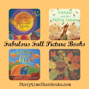Storytime Standouts shares Fabulous Fall Picture Books and reommends autumn-theme books for home and classroom use