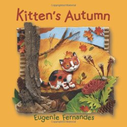 Fall picture books including Kitten's Autumn written and illustrated by Eugenie Fernandes
