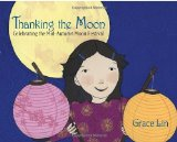Discover Mid-Autumn Moon Festival Picture Books including Thanking the Moon